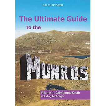 The Ultimate Guide to the Munros - Cairngorms South - Volume 4 by Ralph