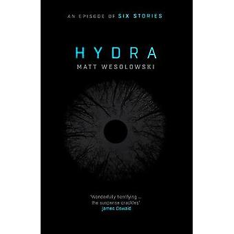 Hydra by Matt Wesolowski - 9781910633977 Book
