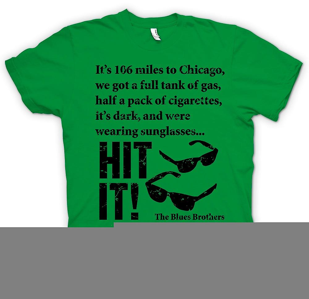 Heren T-shirt - Blues Brother Quote - zijn 106 mijlen naar Chicago - Hit It - Blues Brothers