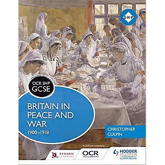 OCR GCSE History SHP - Britain in Peace and War 1900-1918 by Christoph