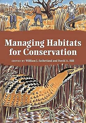 Managing Habitats for Conservation by Sutherland & William J.
