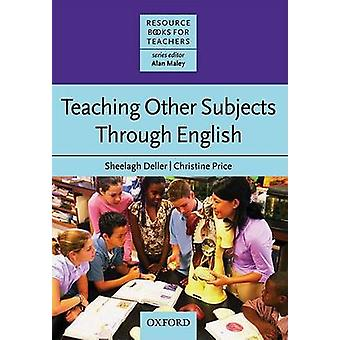 Teaching Other Subjects Through English (CLIL) by Sheelagh Deller - C