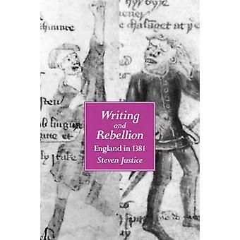 Escrita e rebelião - Inglaterra, em 1381, por Steven justiça - 9780520206