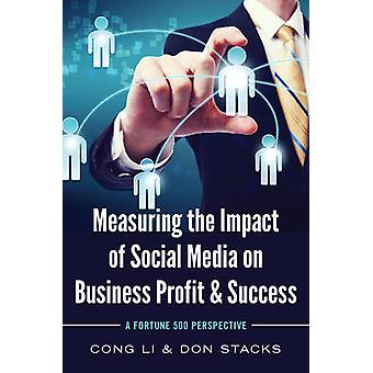 Measuring the Impact of Social Media on Business Profit and Success -