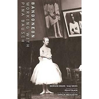 Bandoneon - Arbeit mit Pina Bausch von Raimund Hoghe - Penny-Black-