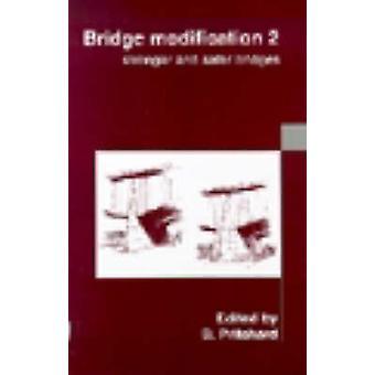 Bridge Modification 2 - Stronger and Safer Bridges - Proceedings of the