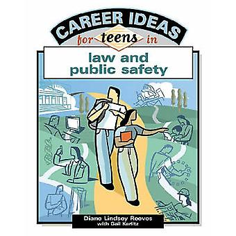 Career Ideas for Teens in Law and Public Safety by Diane Lindsey Reev
