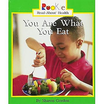 You Are What You Eat (Rookie Read-About Health)