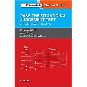 Pass the Situational Judgement Test: A Guide for Medical Students, 1e