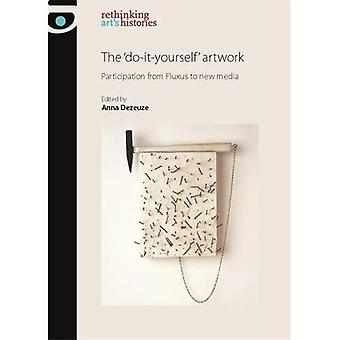 The 'Do-it-Yourself' Artwork: Participation from Fluxus to New Media