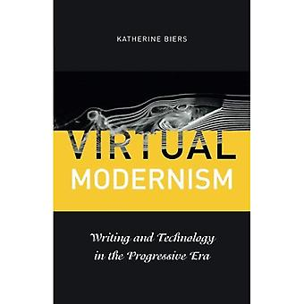 Virtual Modernism: Writing and Technology in the Progressive Era