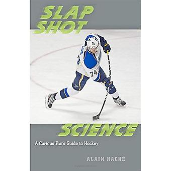 Slap Shot Science: A Curious Fan's Guide to Hockey