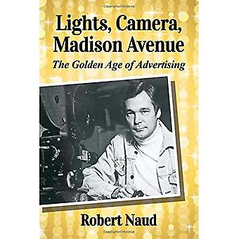 Lights, Camera, Madison Avenue: The Golden Age of Advertising