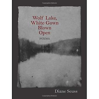 Wolf Lake, White robe ouverte soufflé: poèmes