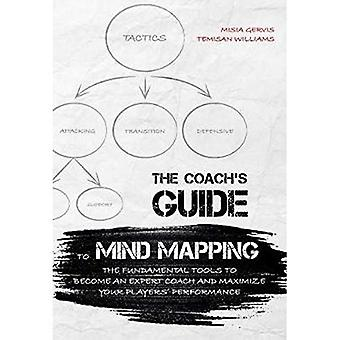 Coach's Guide to Mind Mapping: The Fundamental Tools to Become an Expert Coach and Maximize Your Player