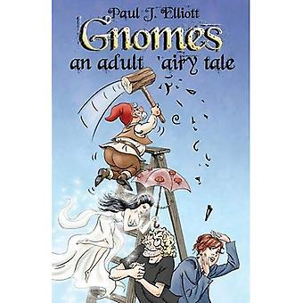 Gnomes: An Adult 'Airy Tale