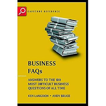 Business Faq Answers to the 100 Most Difficult Business Questions of All Time