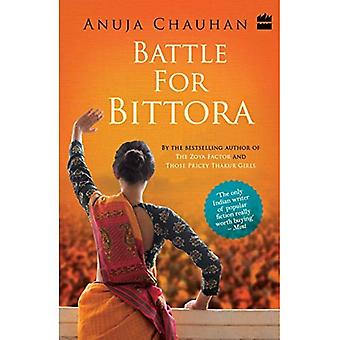 Battle for Bittora :The Story Of India's Most Passionate LokSabha Contest