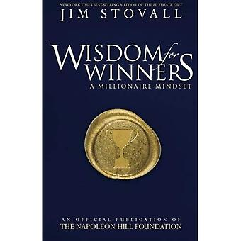 Wisdom for Winners Volume One: A Millionaire Mindset,� an Official Official Publication of the Napoleon� Hill Foundation (Wisdom for Winners)