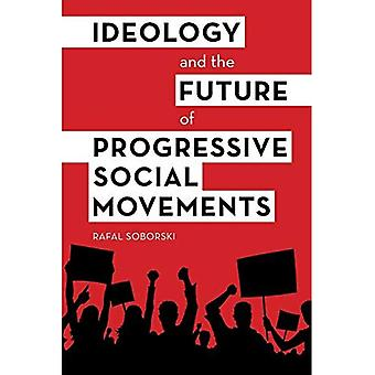 Ideology and the Future of� Progressive Social Movements