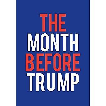 Månaden före Trump