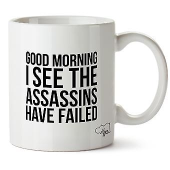 Good Morning I See The Assassins Have Failed 10oz Mug Gift Present Cup