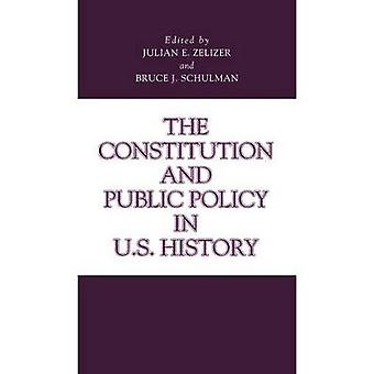 The Constitution and Public Policy in U.S. History by Zelizer & Julian E.