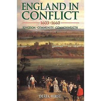 England in Conflict 16031660 Kingdom Community Commonwealth by Hirst & David