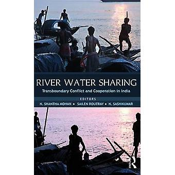 River Water Sharing  Transboundary Conflict and Cooperation in India by Mohan & N. Shantha