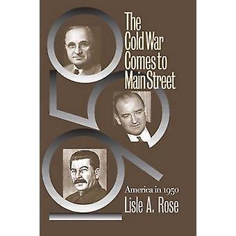 La guerra fría llega a calle principal de América en 1950 por Rose y Lisle A.