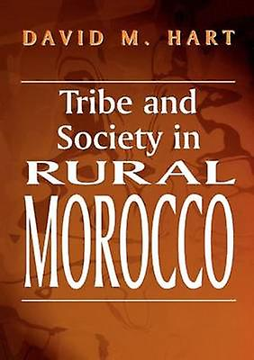 Tribe and Society in Rural Morcco by Hart & David M.