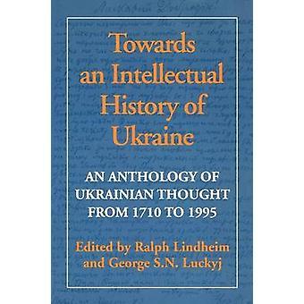Eine Anthologie des ukrainischen von 1710 bis 1995 von Lindheim & Ralph in Richtung einer Geistesgeschichte der Ukraine gedacht