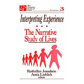 Interpreting Experience The Narrative Study of Lives by Josselson & Ruthellen