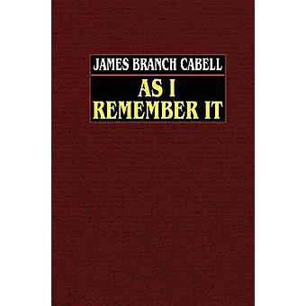 As I Remember It by Cabell & James Branch