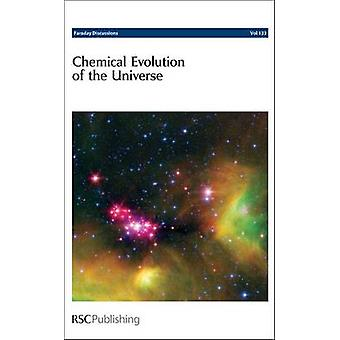 Chemical Evolution of the Universe Faraday Discussions No 133 by Chemistry & Royal Society of