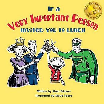 Wenn eine sehr wichtige Person lud Sie zum Mittagessen von Ericson & Staci