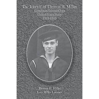 The Journal of Thomas H. Miller by Latimer & Lois