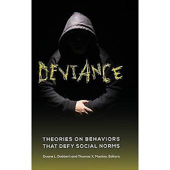Devianz-Theorien über Verhaltensweisen, die sozialen Normen von Dobbert & Duane trotzen