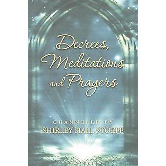 Décrets, méditations et prières par Stoeff & Shirley Hall