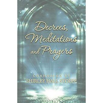 Decrees Meditations and Prayers by Stoeff & Shirley Hall