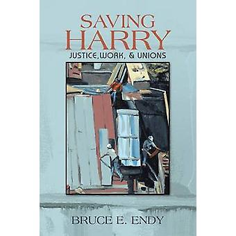 Saving Harry Justice Work  Unions by Endy & Bruce E.