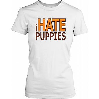 I Hate Puppies - Funny Quote Ladies T Shirt