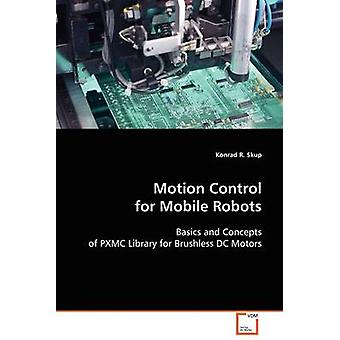 Motion Control für Mobile Roboter durch Skup & Konrad R.