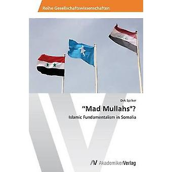 Mad Mullahs by Spilker Dirk