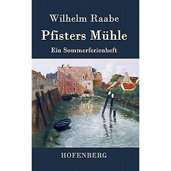 Pfisters Mhle by Raabe & Wilhelm
