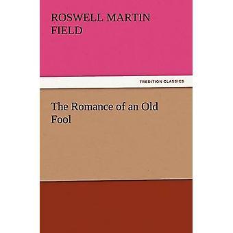 Romance af en gammel nar af feltet & Roswell Martin