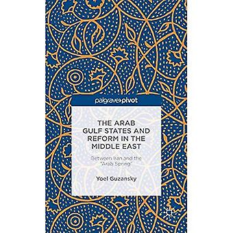 The Arab Gulf States and Reform in the Middle East:� Between Iran and the \