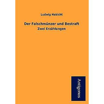 Der Falschm Nzer Und Bestraft by Habicht & Ludwig