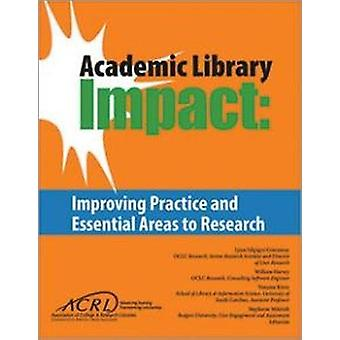 Academic Library Impact - Improving Practice and Essential Areas to Re