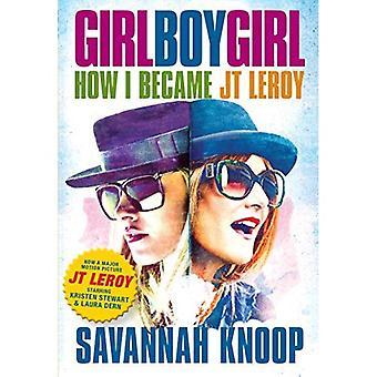 Meisje jongen meisje: hoe ik werd JT LeRoy